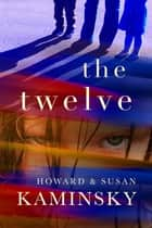 The Twelve ebook by Howard Kaminsky