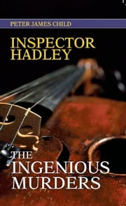 Inspector Hadley The Ingenious Murders ebook by Peter James Child