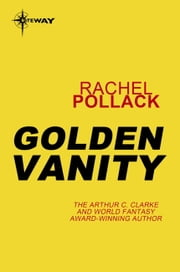 Golden Vanity ebook by Rachel Pollack