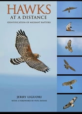 Hawks at a Distance - Identification of Migrant Raptors ebook by Jerry Liguori