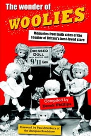 The Wonder of Woolies - Memories from both sides of the counter of Britain's best-loved store ebook by Derek Phillips