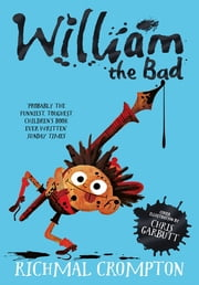 William the Bad ebook by Richmal Crompton,Thomas Henry,Chris Garbutt