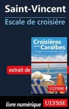 Saint-Vincent - Escale de croisière ebook by Collectif Ulysse