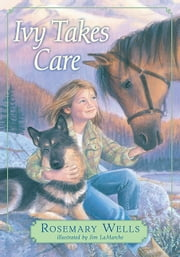 Ivy Takes Care ebook by Rosemary Wells,Jim LaMarche