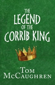 The Legend of the Corrib King ebook by Tom McCaughren