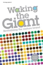 Waking the Giant - Revitalising the Mature Brand ebook by Peter Steidl