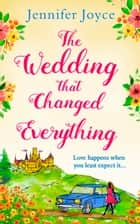 The Wedding that Changed Everything ebook by