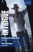 Bodyguard Under Fire/The Betrayed ebook by Elle James, Jana Deleon