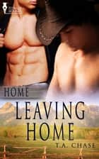 Leaving Home ebook by T.A. Chase