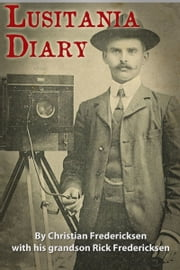Lusitania Diary ebook by Rick Fredericksen