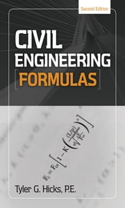 Civil Engineering Formulas ebook by Tyler Hicks