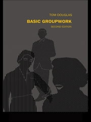 Basic Groupwork ebook by Tom Douglas