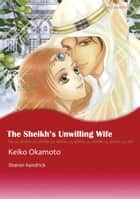 THE SHEIKH'S UNWILLING WIFE (Mills & Boon Comics) - Mills & Boon Comics ebook by Sharon Kendrick, Keiko Okamoto