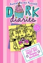 Dork Diaries 13 - Tales from a Not-So-Happy Birthday ebook by Rachel Renée Russell, Rachel Renée Russell