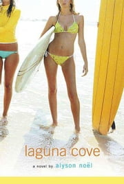 Laguna Cove ebook by Alyson Noël