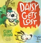 Daisy Gets Lost ebook by Chris Raschka, Chris Raschka