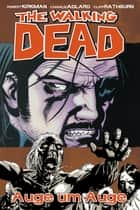 The Walking Dead 08: Auge um Auge ebook by Robert Kirkman, Charlie Adlard