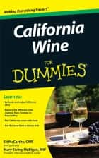 California Wine For Dummies ebook by Mary Ewing-Mulligan, Ed McCarthy
