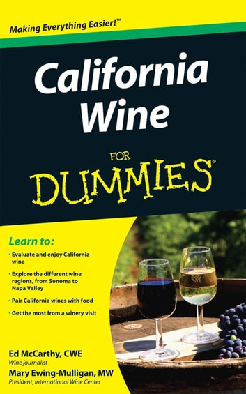 California Wine For Dummies ebook by Mary Ewing-Mulligan,Ed McCarthy