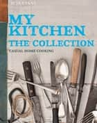 My Kitchen - Casual home cooking ebook by Pete Evans