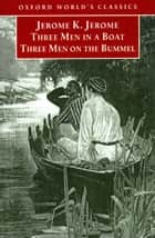 Three Men in a Boat and Three Men on the Bummel ebook by Jerome K. Jerome, Geoffrey Harvey