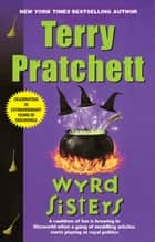Wyrd Sisters - A Novel of Discworld ebook by Terry Pratchett