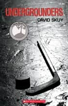 Undergrounders ebook by David Skuy