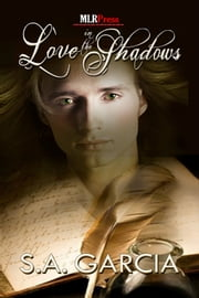 Love In The Shadows ebook by S.A. Garcia