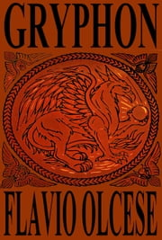 Gryphon ebook by Flavio Olcese