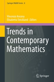 Trends in Contemporary Mathematics ebook by Vincenzo Ancona, Elisabetta Strickland