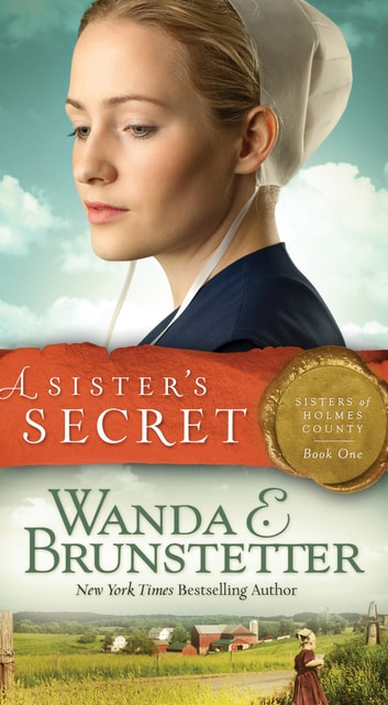 A Sister's Secret eBook by Wanda E. Brunstetter