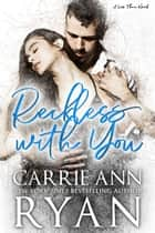 Reckless With You ebook by