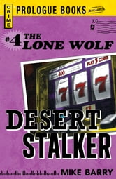 Lone Wolf #4: Desert Stalker ebook by Mike Barry