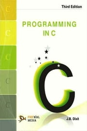 Programming in C - 100% Pure Adrenaline ebook by J. B. Dixit