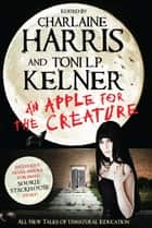 An Apple for the Creature ebook by Harris Kelner