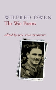 The War Poems Of Wilfred Owen ebook by Wilfred Owen