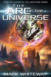The Arc of the Universe: Episode One ebook by Mark Whiteway