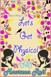 Let's Get Physical ebook by Maureen Reil