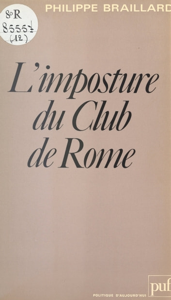 L'imposture du Club de Rome eBook by Philippe Braillard