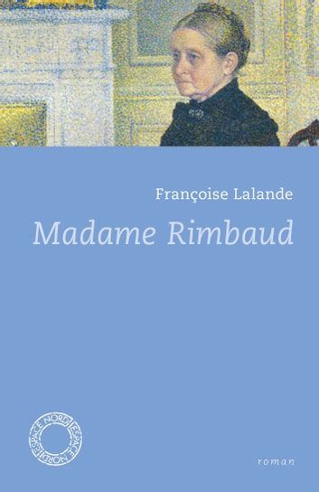 Madame Rimbaud ebook by Françoise LALANDE