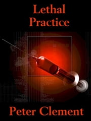 Lethal Practice ebook by Peter Clement