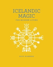 Icelandic Magic for Modern Living ebook by Boff Konkerz