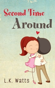 Second Time Around ebook by L.K. Watts