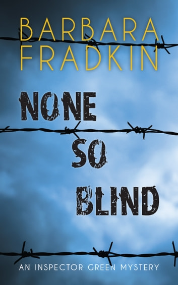 None So Blind - An Inspector Green Mystery ebook by Barbara Fradkin