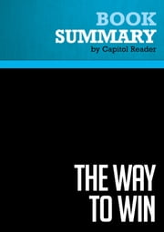 Summary of The Way to Win: Taking the White House in 2008 - Mark Halperin & John F. Harris ebook by Capitol Reader