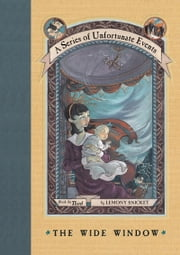 A Series of Unfortunate Events #3: The Wide Window ebook by Lemony Snicket,Brett Helquist,Michael Kupperman
