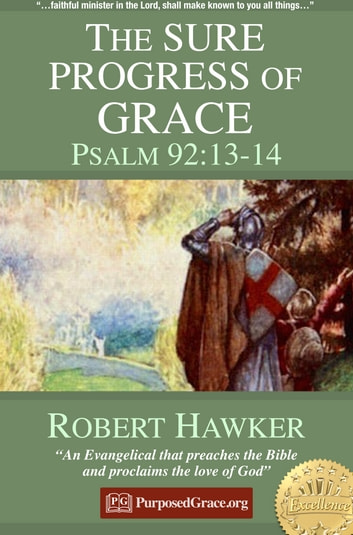 The sure Progress of Grace - Psalm 92:13-14 - Specimens of Preaching ebook by Robert Hawker