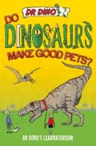 Do Dinosaurs Make Good Pets? ebook by Chris Mitchell