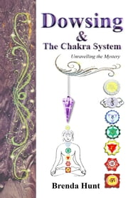 Dowsing and the Chakra System ekitaplar by Brenda Hunt