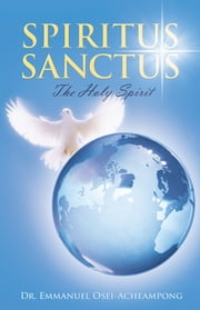 Spiritus Sanctus - The Holy Spirit ebook by Kobo.Web.Store.Products.Fields.ContributorFieldViewModel